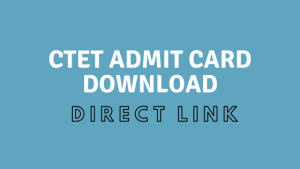 CTET 2020 Admit Card Direct Link to Download|Download CTET Hall Ticket @ www.ctet.nic.in