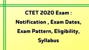 CTET 2020 Exam : Notification , Exam Dates, Exam Pattern, Eligibility, Syllabus