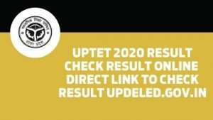 UPTET 2020 Result :Check Result online | Direct link to check Result updeled.gov.in