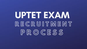 UPTET Exam 2021 Recruitment Notification,Exam Dates,Syllabus,Exam Pattern