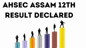 AHSEC ASSAM 12th Result 2020 Declared : Assam Higher Secondary Result Here @ ahsec.nic.in