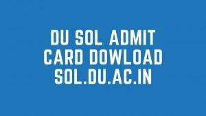 DU SOL Hall Ticket 2020 Released : Check DU SOL Admit Card @ sol.du.ac.in