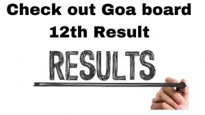 Goa HSSC Result 2020 Released : Check out Goa board 12th Result @ gbshse.gov.in