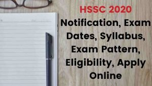 HSSC 2020 Notification, Exam Dates, Syllabus, Exam Pattern, Eligibility, Apply Online