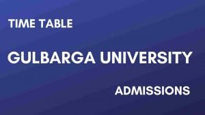 Gulbarga University – Exam Timetable, Results, Admission 2020 @ gug.ac.in