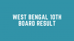 WBSSE Madhyamik Result 2020: West Bengal Class10th Result @ wbresults.nic.in