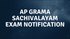 AP GRAMA SACHIVALAYAM Exam 2020 Notification,Eligibility,Exam Pattern