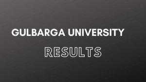 Gulbarga University Results 2020- BA,MA,BSC,MSC,BBA,BCA,BED,LLM @ gug.ac.in