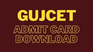GUJCET admit card 2020: download GUJCET entrance hall ticket