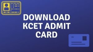 KCET Admit Card 2020 :Download KCET hall ticket @ kea.kar.nic.in