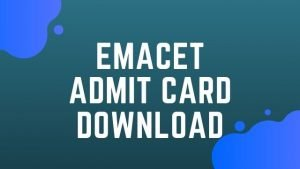 TS EMACET Admit Card 2020: Download TS EMACET Hall Ticket @emacet.tschse.ac.in