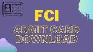FCI Admit card 2020 : Download FCI watchman hall ticket @ fci.gov.in