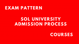 SOL DU: SOL Admission Process, Eligibility, Selection Process @ sol.du.ac.in