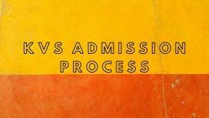 Kendriya Vidyalaya Admission Process 2020-21 : KVS Admission Online Class 1 to12