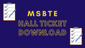 MSBTE Hall ticket 2020 download : Summer and Winter Diploma admit card (all semester)