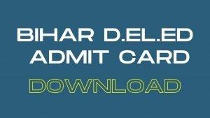 Bihar D.EL.ED Admit Card 2020 @ biharboardvividh.com: Download Bihar D.EL.ED Hall Ticket 2020