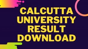 Calcutta University Result 2020 Released: Check CU BA BSC BCOM (Gen/Hons/Major) 1st 2nd 3rd year result @ caluniv.ac.in