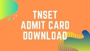 TNSET Admit Card 2020 | Tamil Nadu SET Hall Ticket: Download Tamil Nadu SET Exam Hall ticket