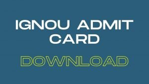 IGNOU Admit card June 2020 @ ignou.ac.in| IGNOU Hall Ticket June 2020 Download